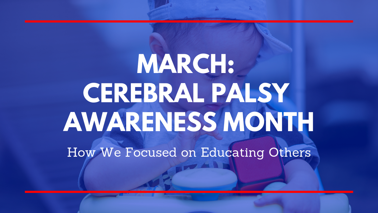 March: Cerebral Palsy Awareness Month